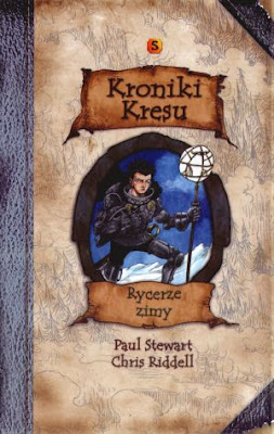 Paul Stewart, Chris Riddell. Rycerze zimy. Kroniki Kresu T.5.