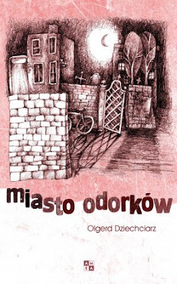 Olgierd Dziechciarz. Miasto Odorków.