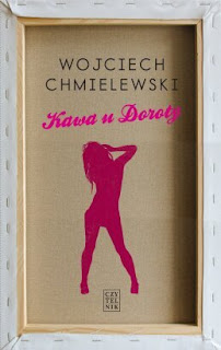 Wojciech Chmielewski. Kawa u Doroty.