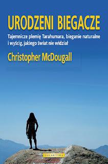Christopher McDougall. Urodzeni biegacze.