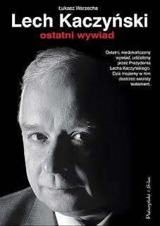 Łukasz Warzecha. Lech Kaczyński - ostatni wywiad.
