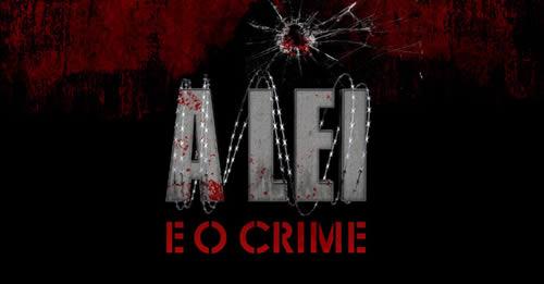 A Lei e O Crime - O Filme