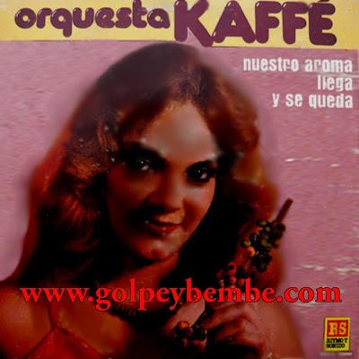 Orquesta Kaffe - Nuestro Aroma Llega y se Queda