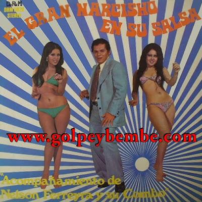 Nelson Ferreyra - El Gran Narcisho en su Salsa
