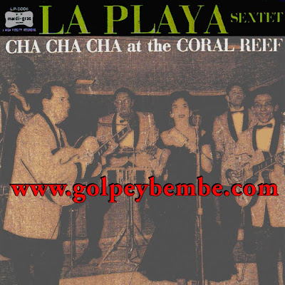 La Playa Sextete - Cha Cha Cha at the Coral Reef Front