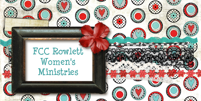 FCC Rowlett - Women's Ministries