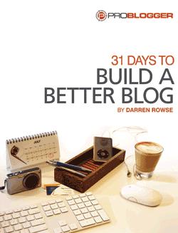 Tips Blog : Panduan 31 Hari Membangun Blog Berkualitas dari PROBLOGGER