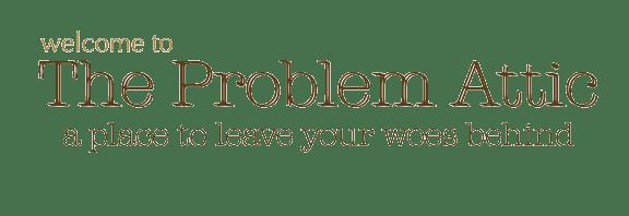 The Problem Attic
