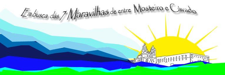 Sete Maravilhas Mosteiro e Cávado