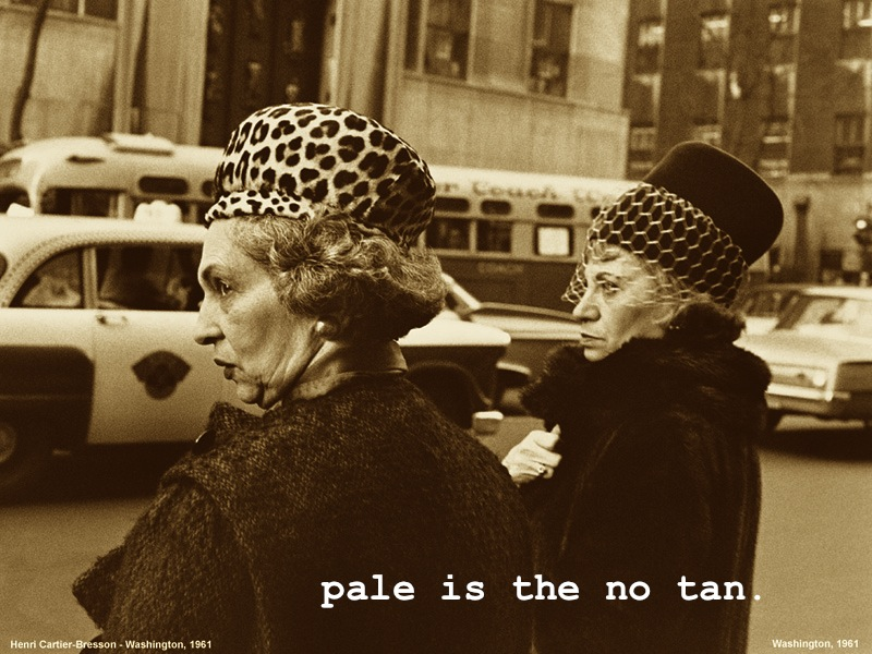 pale is the no tan.