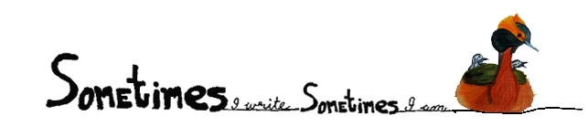 Sometimes I write, sometimes I am.