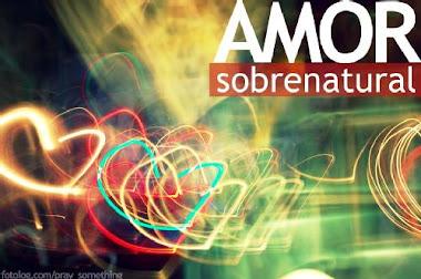 O amor de Deus é sobrenatural .