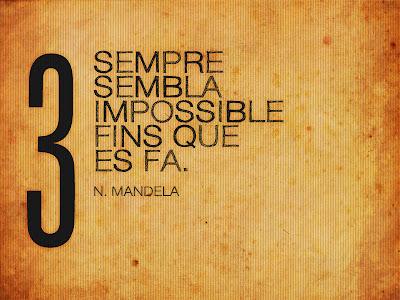 Sempre sembla impossible fins que es fa. - N. Mandela