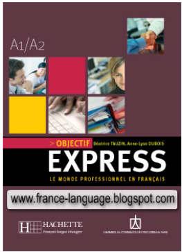 Objectif Express: Le monde professionnel en français