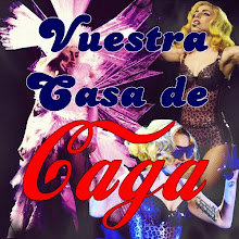 VUESTRA CASA DE GAGA