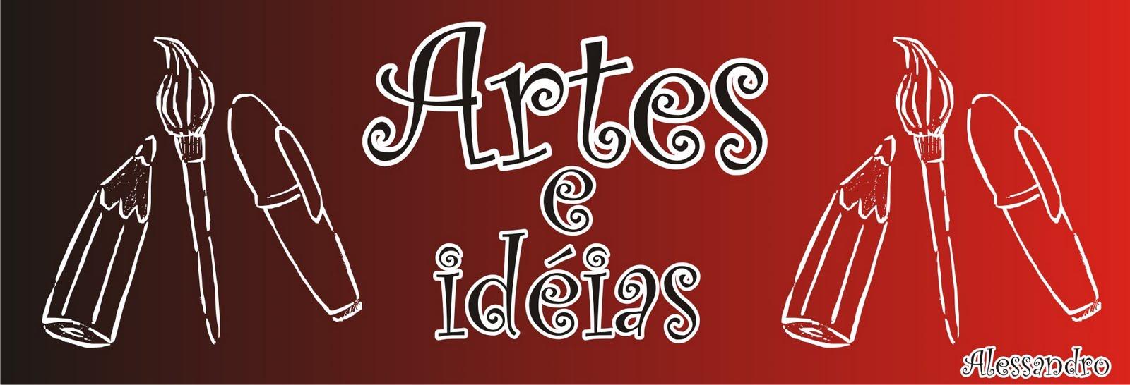ARTES E IDÉIAS