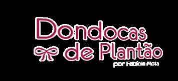 Dondocas de Plantão | Fabíola Mota