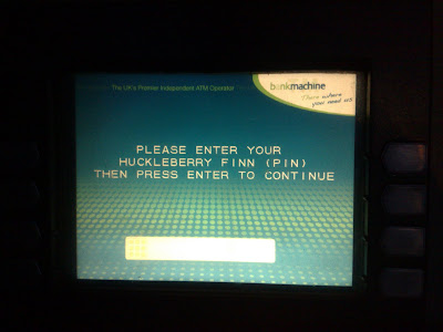 cockney cashpoint - enter your Huckleberry Finn Pin
