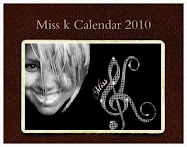 To purchase Miss k's Calendar 2010, click on the picture below