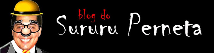 BLOG DO SURURU PERNETA
