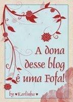 Selinho a dona desse blog é uma Fofa!