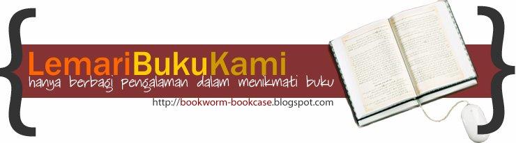 Lemari Buku Kami | hanya ingin berbagi pengalaman dalam menikmati buku