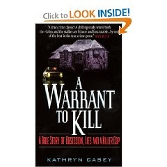 True Crime Book Reviews A Warrant To Kill By Kathryn Casey border=