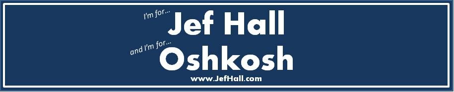 <center>Jef Hall - Oshkosh Common Council</center>