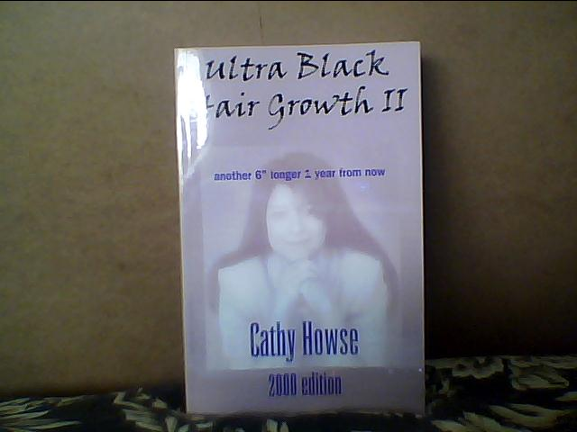 Ultra Black Hair Growth II by Cathy Howse pt 2