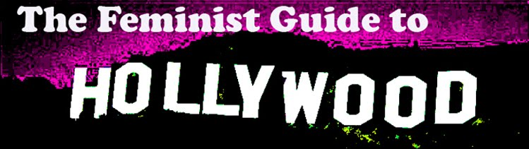 The Feminist Guide to Hollywood