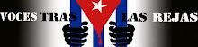 CUBA: VOCES TRAS LAS REJAS