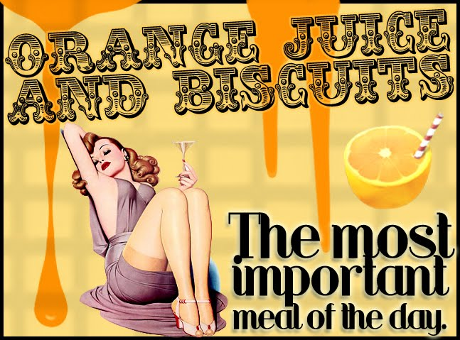 Orange Juice and Biscuits