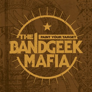 The Bandgeek Mafia - Paint Your Target