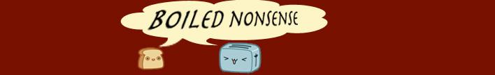Boiled Nonsense