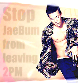 """Stop JaeBum from leaving 2pm""."