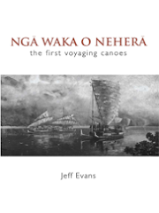 Nga Waka o Neherā: The first voyaging canoes