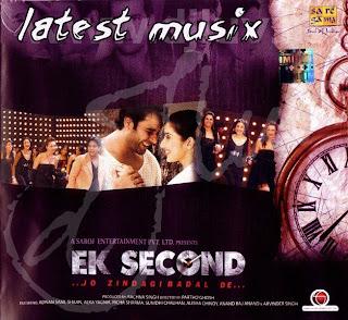 Download Ek Second Hindi Movie MP3 Songs