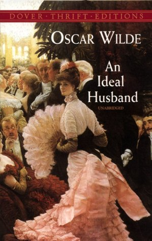 an ideal husband An ideal husband has 33,300 ratings and 927 reviews tadiana night owl☽ said: an ideal husband is an 1895 play by oscar wilde, his third most popular wo.