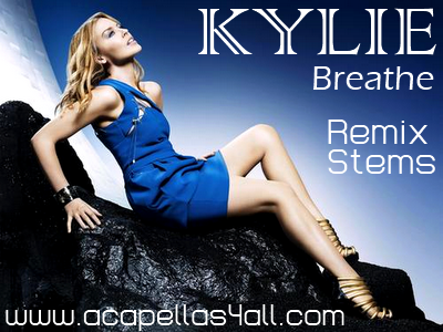 Kylie Minogue - Breathe (VHQ Remix Stems) You will need to download all the ...