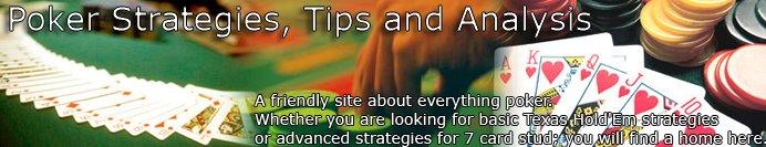 Poker Strategies, Tips, Stories