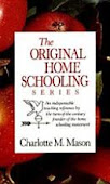 Charlotte Mason Original Homeschooling Series
