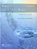 WATERSHEDS, GROUNDWATER, AND DRINKING WATER - A Practical Guide