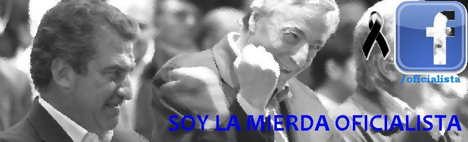 SOY LA MIERDA OFICIALISTA! con Cristina y Urribarri, vamos x mas!