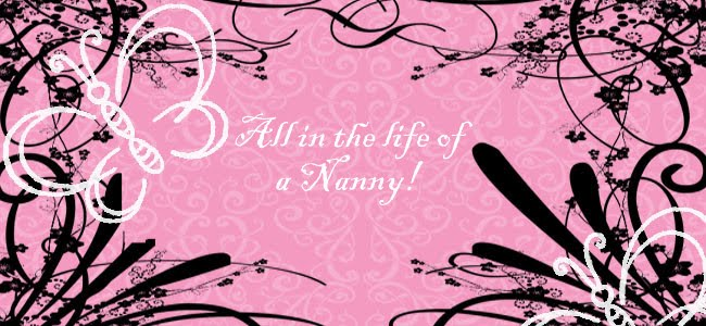 All in the life of a Nanny!