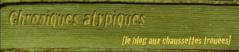 Chroniques Atypiques