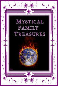 Mystical Family Treasures