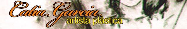 Catia Garcia - Artista Plástica
