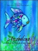 Arcobaleno: il pesciolino più bello di tutti i mari