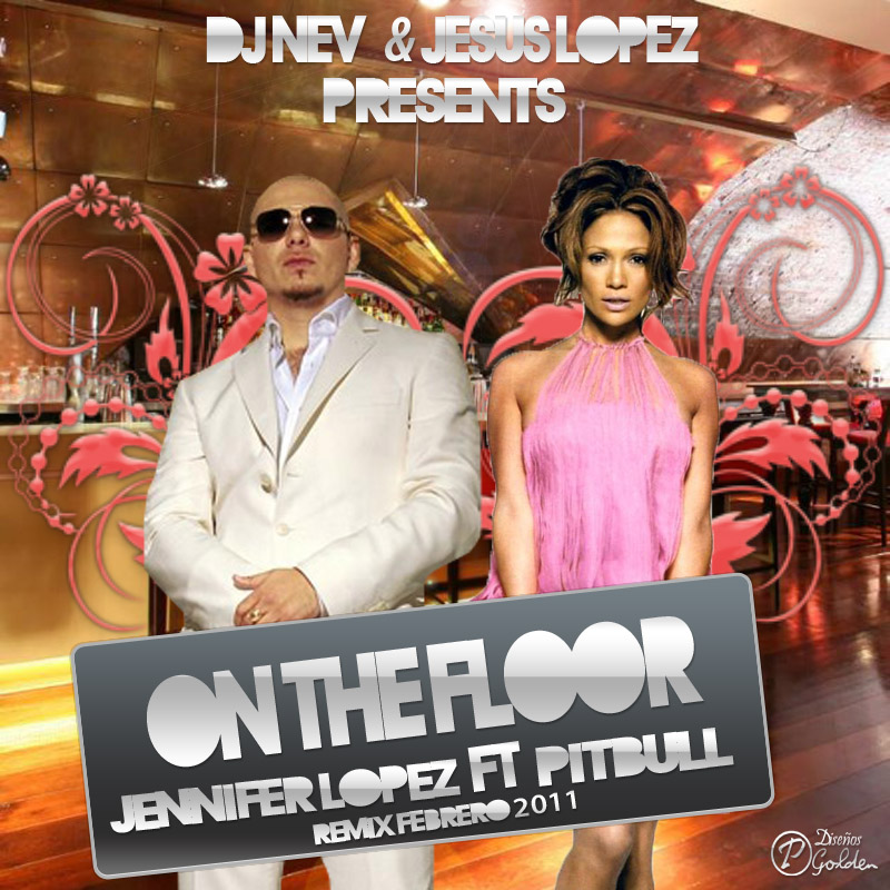 pitbull and jennifer lopez on the floor lyrics. jennifer lopez on floor album