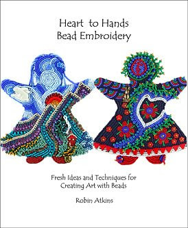 Heart to Hands Bead Embroidery, cover, new book by Robin Atkins, bead artist